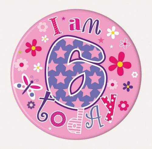 Badge 15cm Happy Birthday Age 6 Girl